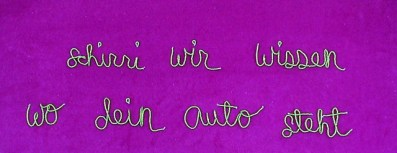 We Know Where Your Car Is. text on velvet, 2006. Galerie-33, Berlin.