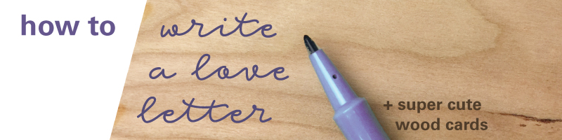 how to write a love letter plus wood card wood anniversary