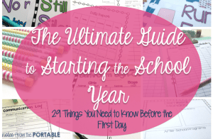 The Ultimate Guide to Starting the School Year. 29 Things You NEED to KNOW before the first day. FREE downloads to help teachers get the new year started.