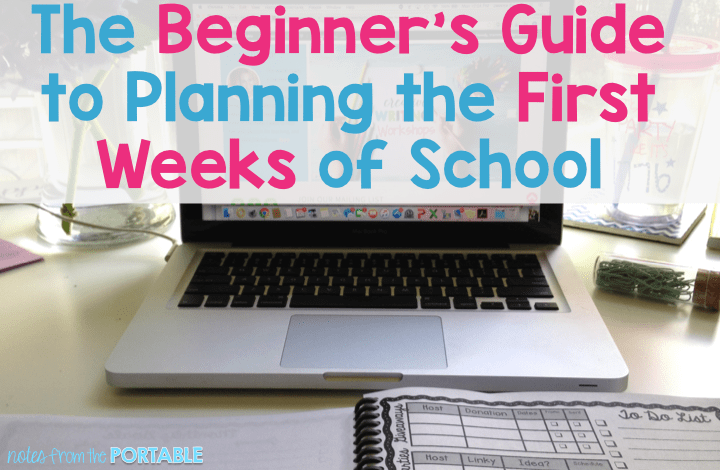 The Beginner's Guide to Planning the First Weeks of School
