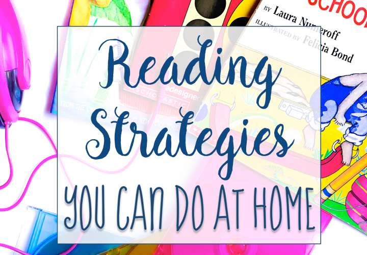 Reading Strategies You Can Do At Home
