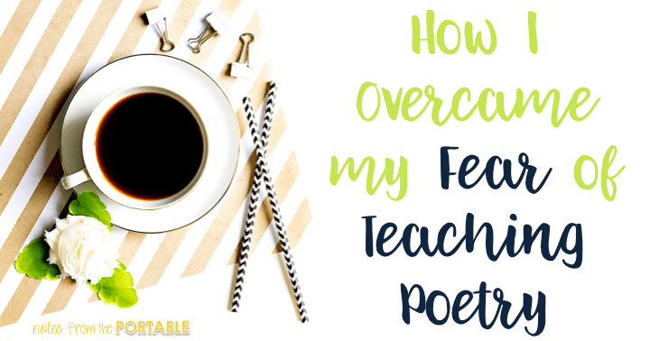 How I Overcame my fear of teaching poetry.
