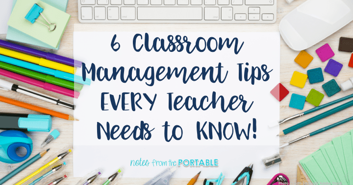 6 classroom management Strategies every teacher needs to know. Have your best school year ever!
