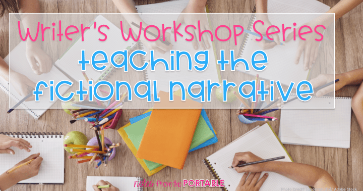 Teaching Fictional Narrative Writer's Workshop in Elementary