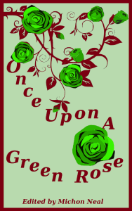 Cover for Once Upon a Green Rose