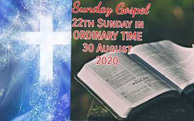 Sunday Gospel 30 August 2020, 22th Sunday in Ordinary Time.