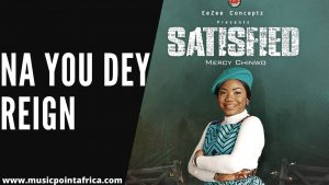 Mercy Chinwo – Na You Dey Reign (MP3 & Lyrics)
