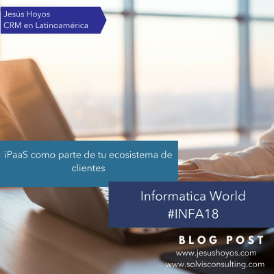 Informatica World 2018 Jesus Hoyos Blog Post