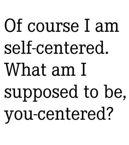 self-centred