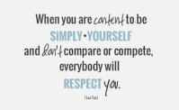 When-you-are-content-to-be-simply-yourself-and-dont-compare-or-compete-everybody-will-respect-you_Lao-Tzu-quote