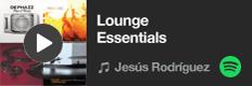 Lounge Essentials - Una lista de Jesús Rodríguez en Spotify