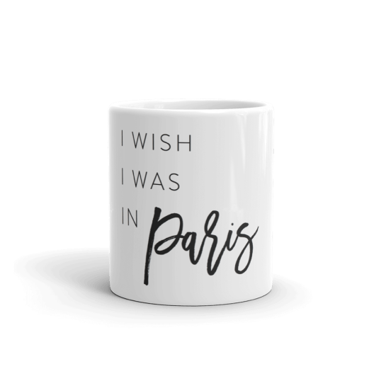 I-wish-I-was-in-Paris-mug