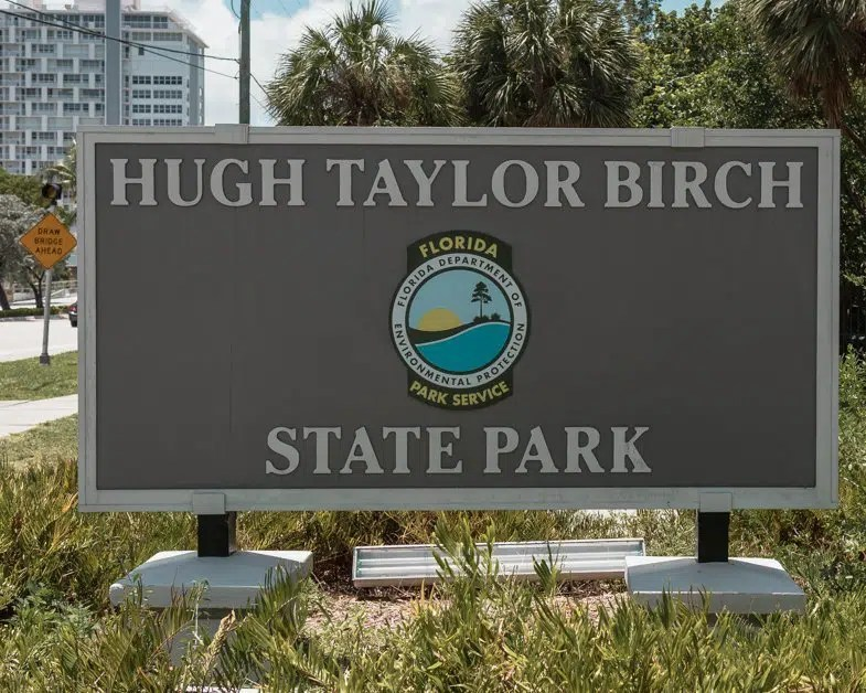 Sign of the Hugh Taylor Birch State park is a must-see during your visit to Fort Lauderdale