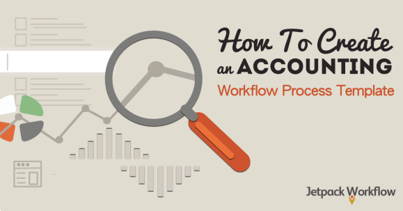 How To Create An Accounting Workflow Process Template