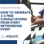 How To Generate 3-5 Free Consultations From Every Networking Event