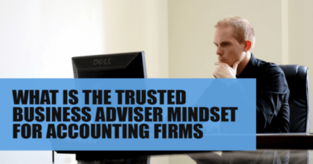 What is the trusted business adviser mindset for accounting firms