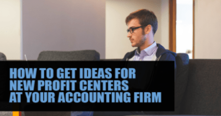 How to get ideas for new profit centers at your accounting firm