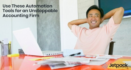 Use These Automation Tools for an Unstoppable Accounting Firm