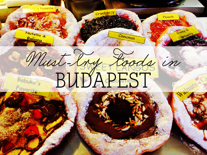 25 Foods You've Gotta Try In Budapest