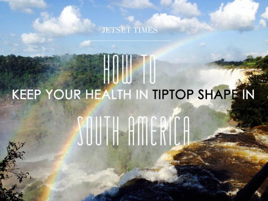 south america health tiptop shape