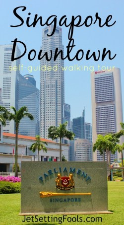 Singapore Downtown self-guided walking tour JetSetting Fools