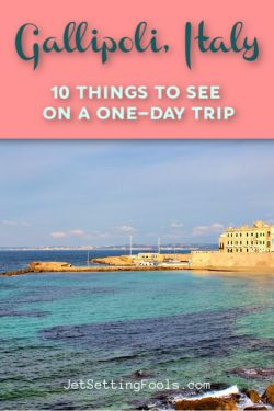 Gallipoli, Italy Things To See On A One-Day Trip by JetSettingFools.com