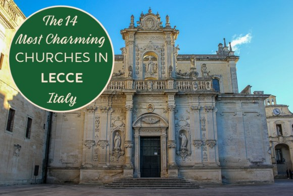 The 14 Most Charming Churches in Lecce, Italy by JetSettingFools.com