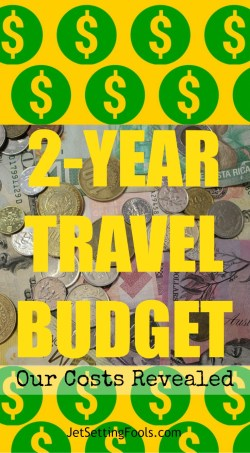2-Year Travel Budget Our Costs Revealed by JetSettingFools.com