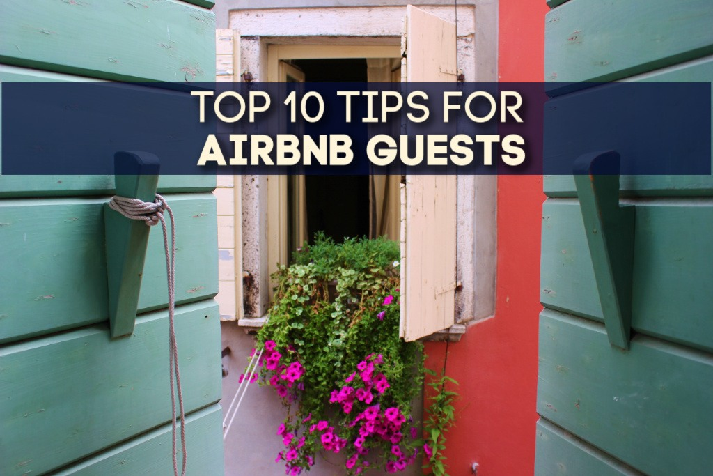 Top 10 Tips for Airbnb Guests by JetSettingFools.com