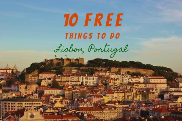 10 Free Things To Do in Lisbon, Portugal by JetSettingFools.com