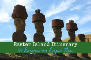 Easter Island Itinerary 72 Hours on Rapa Nui JetSettingFools.com