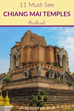 11 Must-See Chiang Mai Temples by JetSettingFools.com