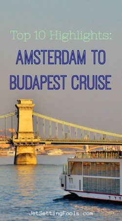 Top Highlights Amsterdam to Budapest Cruise by JetSettingFools.com