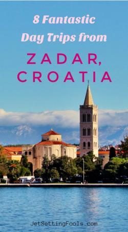 8 Day Trips from Zadar, Croatia by JetSettingFools.com