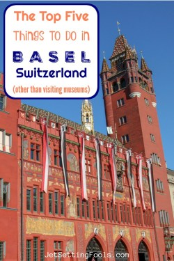 Top 5 Things To Do in Basel, Switzerland by JetSettingFools.com