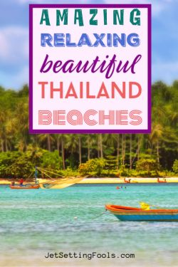 Amazing Relaxing Beautiful Thailand Beaches by JetSettingFools.com