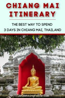 Chiang Mai Itinerary by JetSettingFools.com