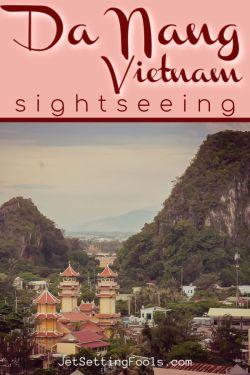 Da Nang Vietnam Sightseeing by JetSettingFools.com