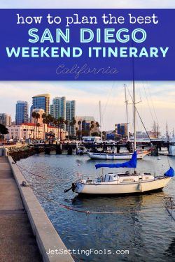 How To Plan a San Diego Weekend Itinerary by JetSettingFools.com