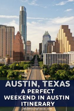Weekend in Austin Itinerary by JetSettingFools.com