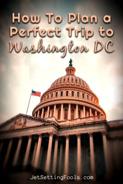 How To Plan a Trip to DC by JetSettingFools.com
