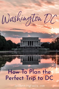 How To Plan the Perfect Trip to DC by JetSettingFools.com
