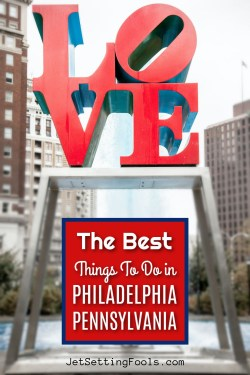 The Best Things To Do in Philadelphia, Pennsylvania by JetSettingFools.com