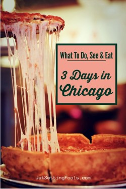 What To See Do Eat 3 Days in Chicago, Illinois USA by JetSettingFools.com