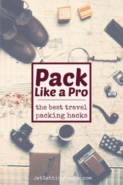 The Best Traevel Packing Hacks by JetSettingFools.com