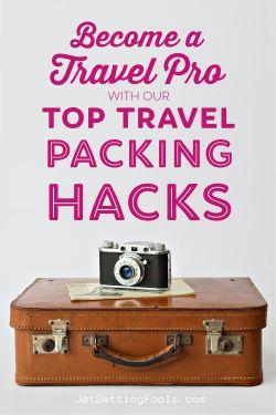 Top Travel Packing Hacks by JetSettingFools.com