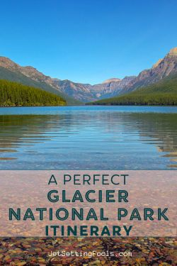 Perfect Glacier National Park Itinerary by JetSettingFools.com