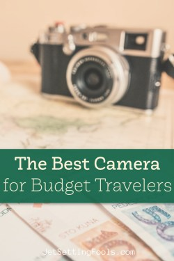 Best Camera for Budget Travelers by JetSettingFools.com