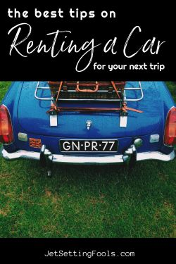 Best Tips on Renting a Car for your Next Trip by JetSettingFools.com