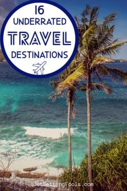 Sixteen Underrated Travel Destinations by JetSettingFools.com